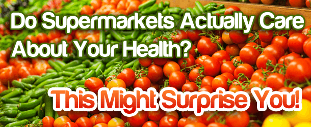Do Supermarkets Actually Care About Your Health? This Might Surprise You!