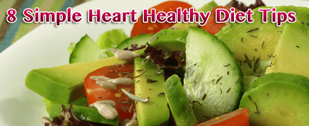 8 Simple Heart Healthy Diet Tips