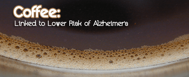 Study Shows Coffee Linked to Lower Risk of Alzheimer's
