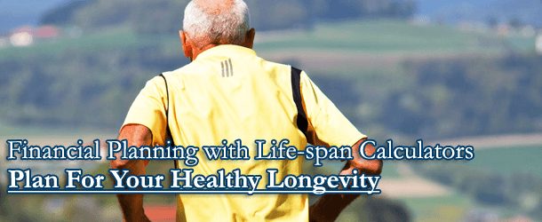 Financial Planning and Life-span Calculators - Plan For Your Healthy Longevity