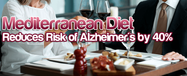 Mediterranean Diet Can Reduce Risk of Alzheimer's by 40%