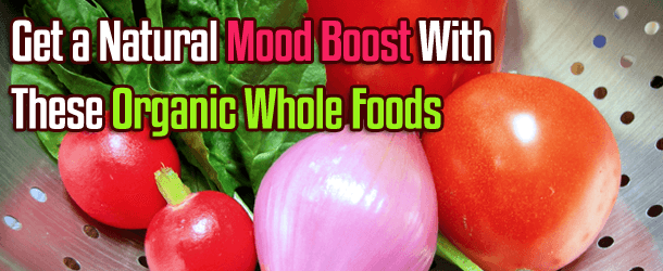 Get a Natural Mood Boost With These Organic Whole Foods
