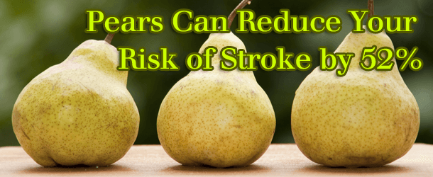 Pears Can Reduce Your Risk of Stroke by 52%