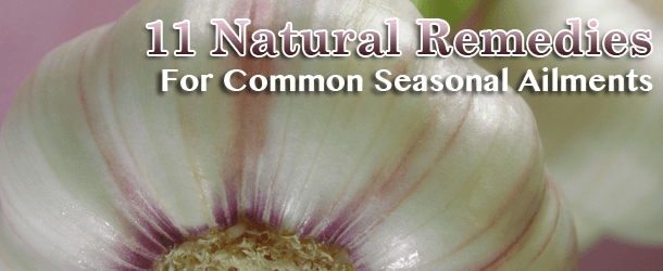 11 Natural Remedies for Common Seasonal Ailments