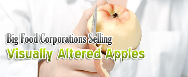 Big Food Companies Selling Visually Altered Apples