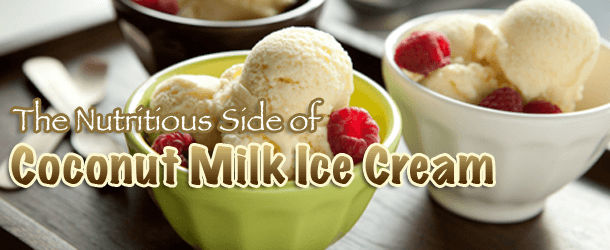 The Nutritious Side of Coconut Milk Ice Cream