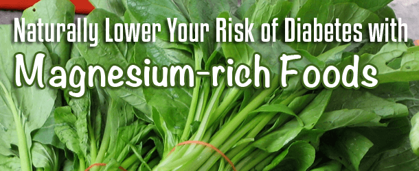 Naturally Lower Your Risk of Diabetes with Magnesium-rich Foods