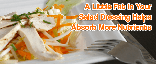 A Little Fat in Your Salad Dressing Helps Absorb More Nutrients