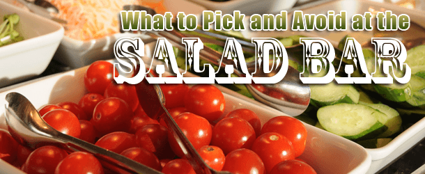 What to Pick and Avoid at the Salad Bar