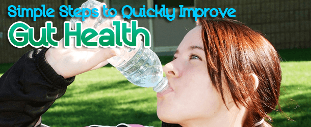 Simple Steps to Quickly Improve Gut Health