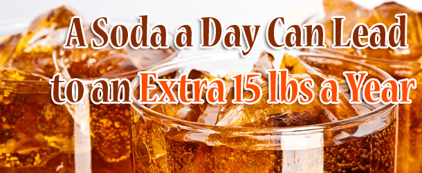 A Soda a Day Can Lead to an Extra 15 lbs a Year
