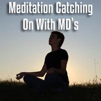 Medical Doctors are Finally Prescribing Meditation to Patients