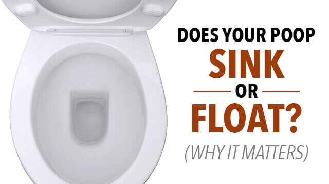 Does Your Poop Sink Or Float And Why It Matters
