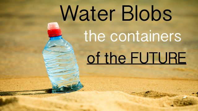 8cfb2cad03 Who Needs Bottles? Water Blobs Are the Containers of the Future