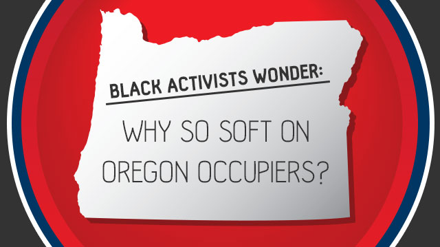 BlackActivistsWonderWhy-So-SoftonOregonOccupiers-_640x359