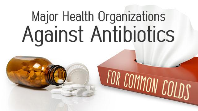 MajorHealthOrganizationsAgainst-AntibioticsCommonColds_640x359