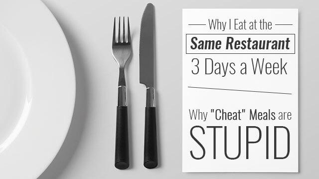 EatSameRestaurant3DaysWeekCheatMealsStupid_640x359