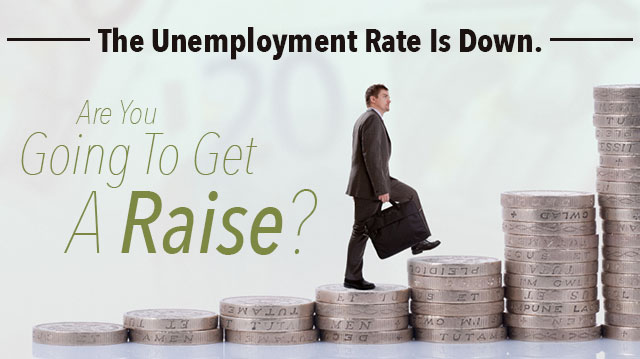 UnemploymentRateDownAreYouGoingToGetARaise_640x359