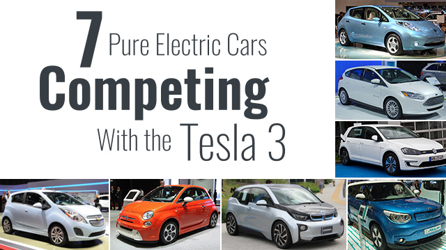 7 Pure Electric Cars Competing With The Tesla 3